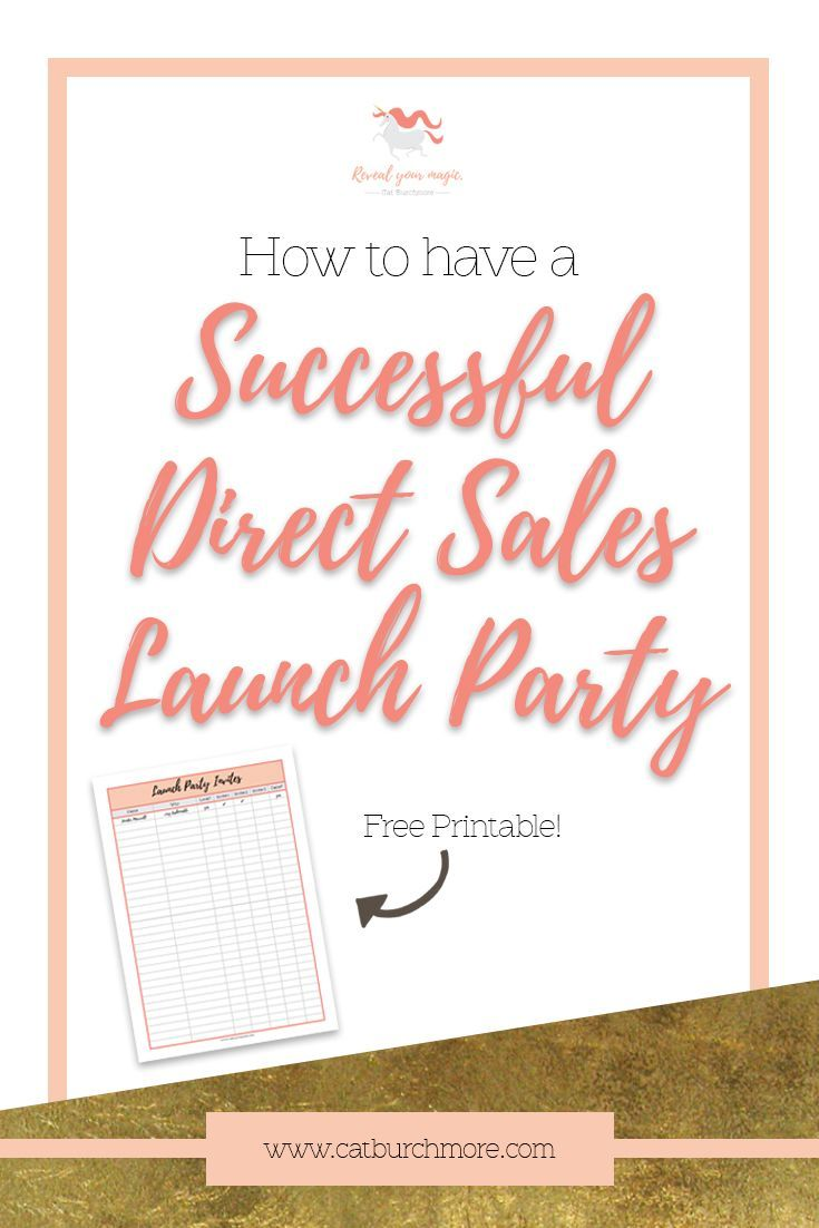 How to have a Successful Direct Sales Launch Party | Direct Sales | Network Marketing | Free Printable | Female Entrepreneur | Work from Home