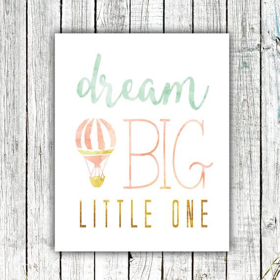 Hey, I found this really awesome Etsy listing at https://www.etsy.com/uk/listing/243966906/nursery-art-printable-dream-big-little
