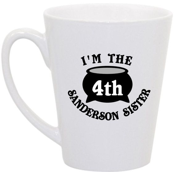 Hocus Pocus I'm the 4th Sanderson Sister coffee by perksofaurora, $16.00 - YES! LOVE THIS!!!!