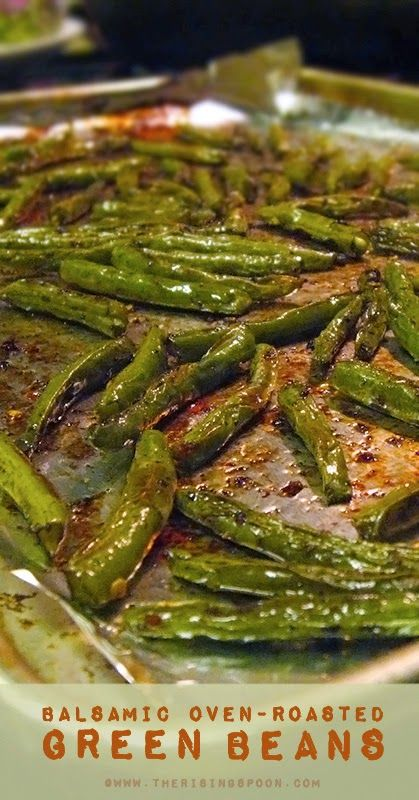 3/4 lb of green beans 2-3 tsp. extra virgin olive oil Sea Salt, to taste Cracked black pepper, to taste Granulated garlic, to taste Crushed red pepper flakes, to taste 2-3 tsp balsamic vinegar Bake at 425 degrees for 10-15 min, turn beans. Bake another 10-15 min.