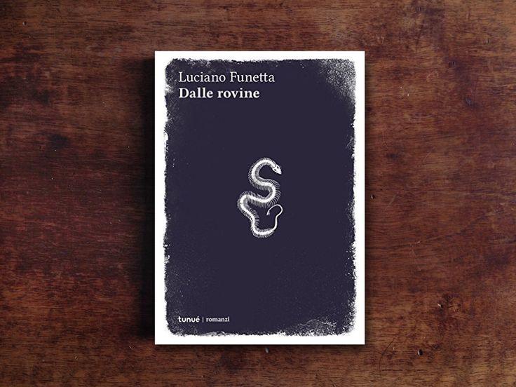 """""""Dalle rovine"""" di Luciano Funetta, edito @tunue , secondo Valentina Carlucci: un consiglio di lettura tra amici. #Libri #Recensioni"""