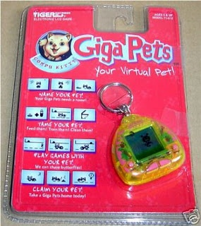 giga pets. My first one was a dog I got in a KFC kid's meal