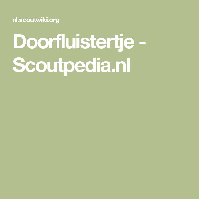 Doorfluistertje - Scoutpedia.nl