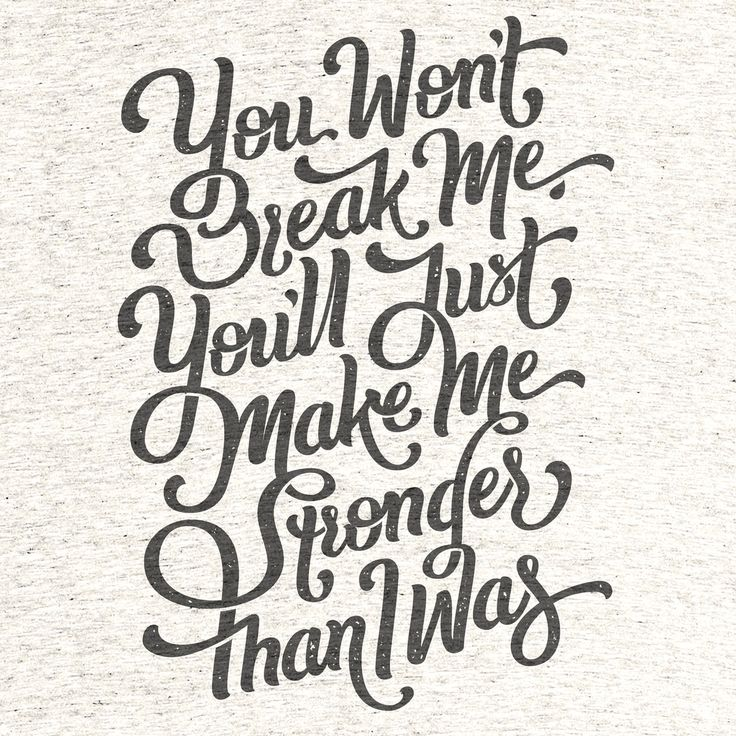 """by Björn Berglund. Words from the song """"Stronger Than I Was"""" by Eminem. 100% hand-drawn typography that has been digitally refined."""