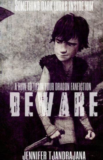 Beware (A How To Train Your Dragon Fanfiction)