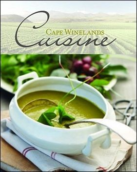 NB Publishers | Book Details | Cape Winelands Cuisine Author: Hetta van Deventer-Terblanche  Category: Food & Drink ISBN: 9780798152228 Date Released: 20 October 2011 Price (incl. VAT): R 475.00 Format: Hard cover, 288pp