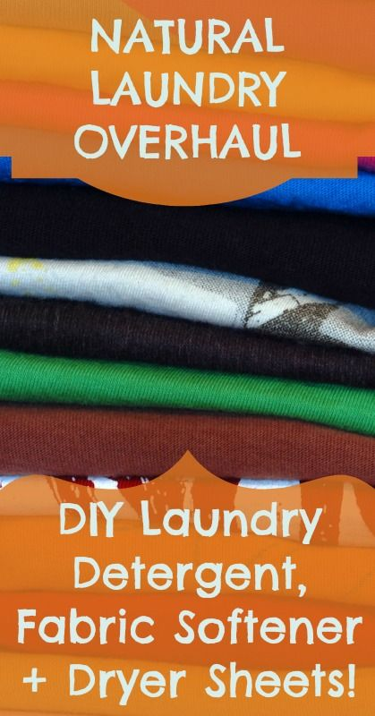 Natural Laundry Overhaul: DIY Laundry Detergent, Fabric Softener, and Dryer Sheets