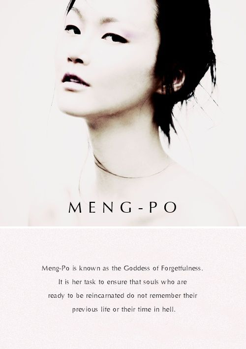 Meng-Po serves in Di Yu, the Chinese realm of the dead. It is her task to ensure that souls who are ready to be reincarnated do not remember their previous life or their time in hell. She collects herbs from various earthly ponds and streams to make her Five Flavored Tea of Forgetfulness. This is given to each soul to drink before they leave Di Yu. The brew induces instant and permanent amnesia, and all memory of other lives is lost. #myth