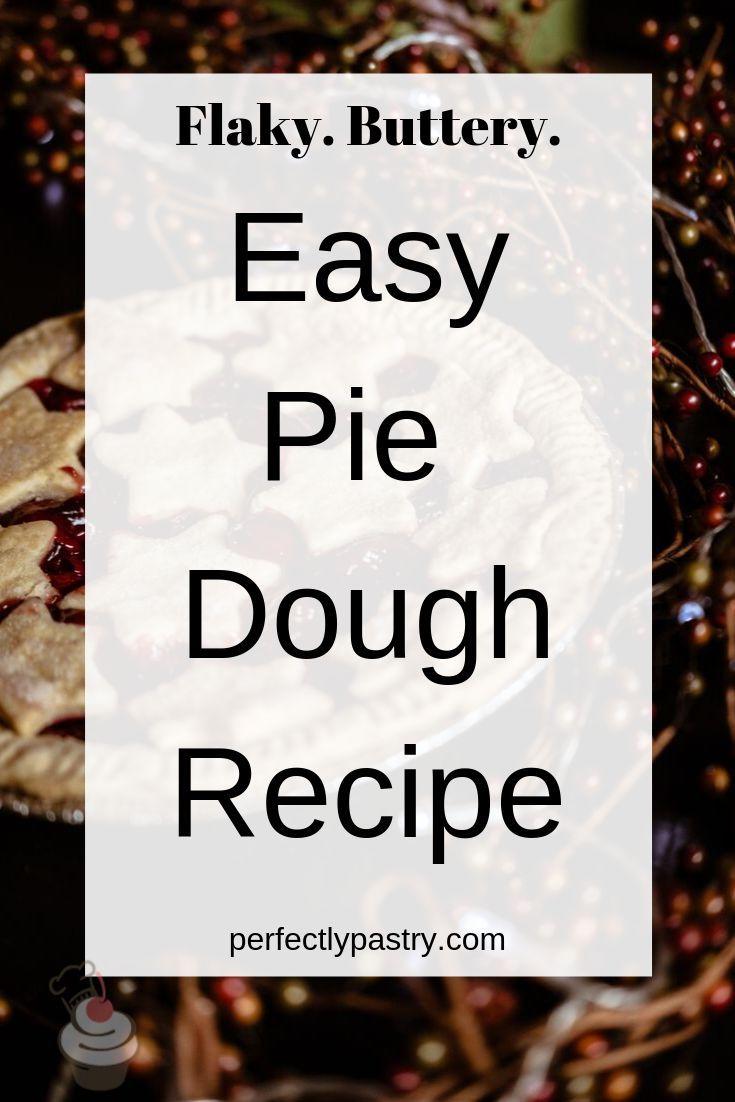 Flaky Pie Crust Recipe Pie Dough Recipe Pie Crust Recipes