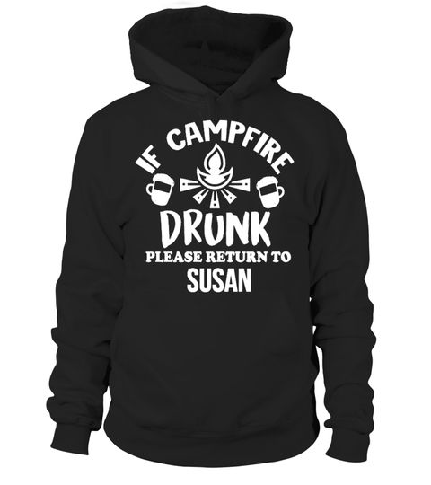 # CUSTOM NAME If Campfire Drunk .  To customize your shirt, enter your names in the textbox and click OK. Then click the green button to pick your size and order!Printed & Shipped In The USAGuaranteed safe checkout: PAYPAL | VISA | MASTERCARD