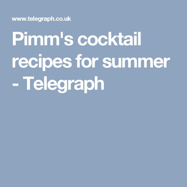 Pimm's cocktail recipes for summer - Telegraph