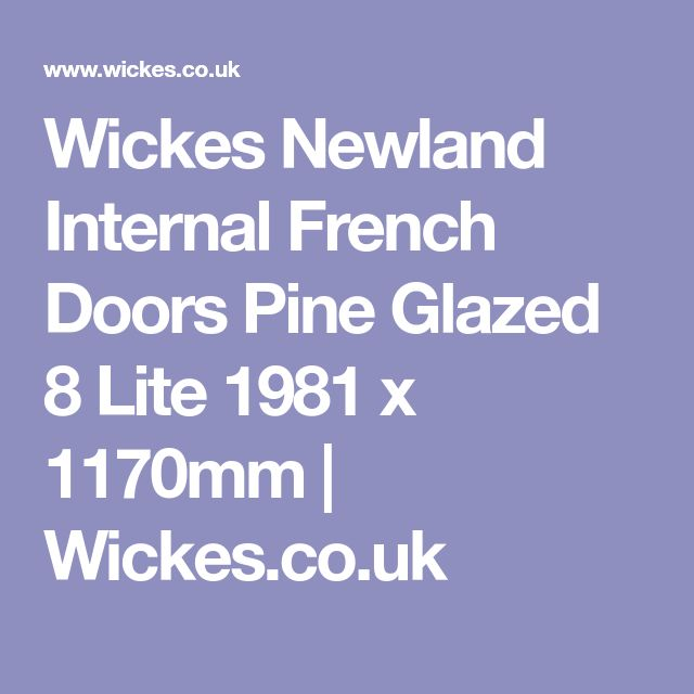 Wickes Newland Internal French Doors Pine Glazed 8 Lite 1981 x 1170mm | Wickes.co.uk