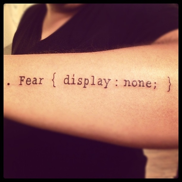my first #Geek Tattoo some CSS for you .feardisplay:none; iamsmarts