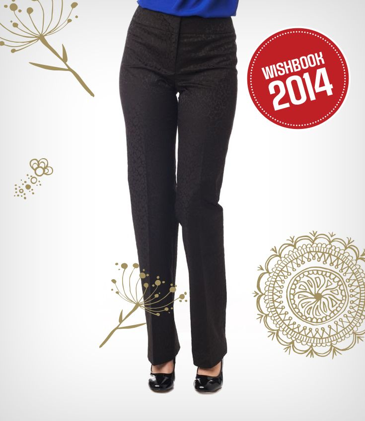 These modern fit pants are contemporary and flattering. Be bold this holiday season!