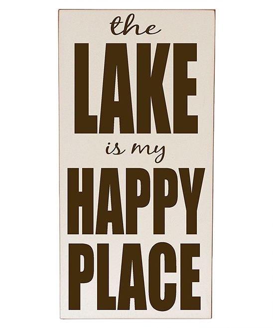 Anyone that knows me knows this is truth! I love the lake.
