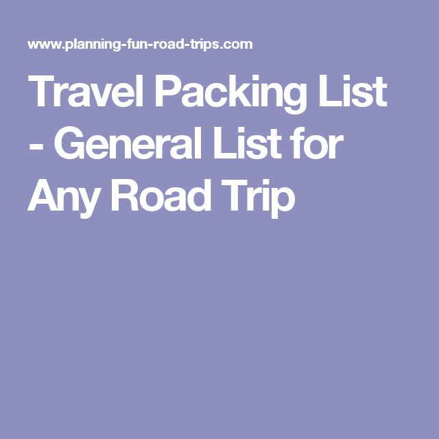Travel Packing List - General List for Any Road Trip