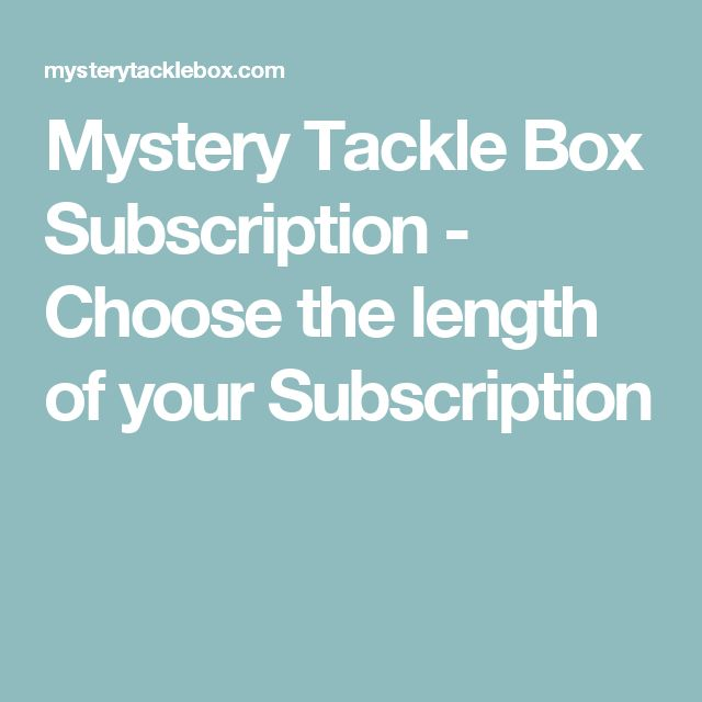 Mystery Tackle Box Subscription - Choose the length of your Subscription