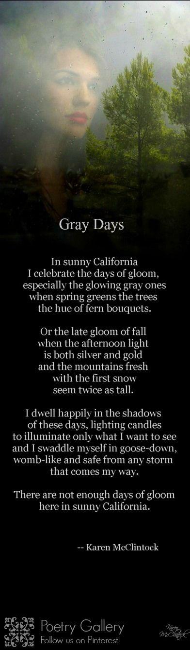 Poem: Gray Days by Karen McClintock @ Poetry Gallery on Pinterest.
