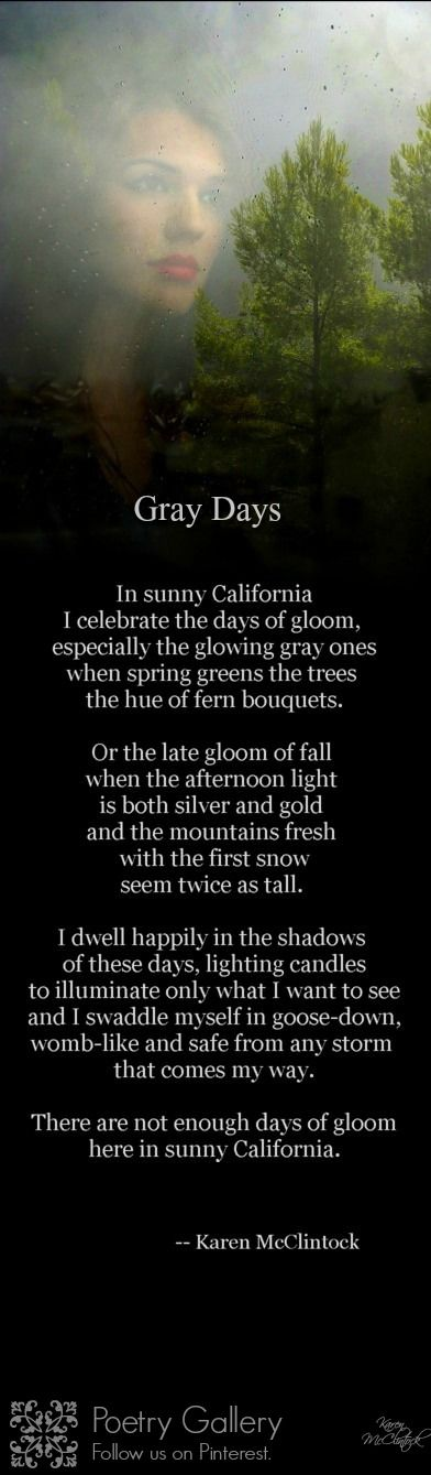 Poem: Gray Days by Karen McClintock @ Poetry Gallery on Pinterest.