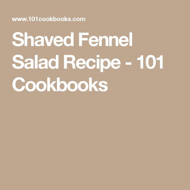 Shaved Fennel Salad Recipe - 101 Cookbooks