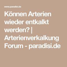 Können Arterien wieder entkalkt werden?   Arterienverkalkung Forum - paradisi.de