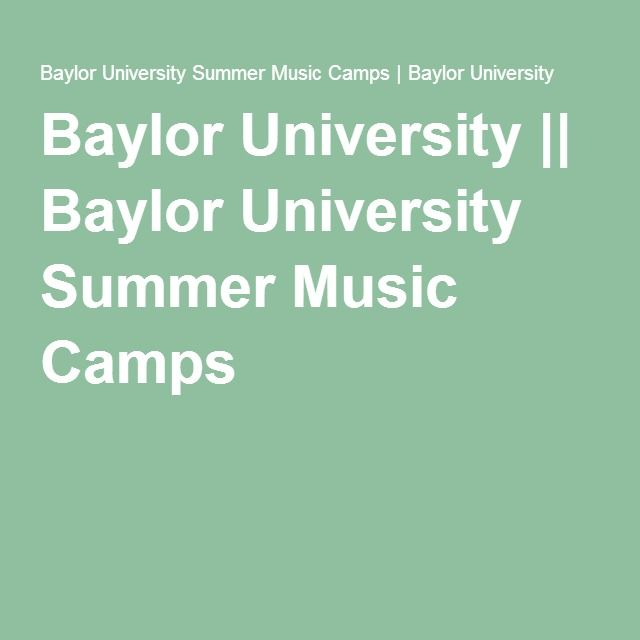 Baylor University || Baylor University Summer Music Camps