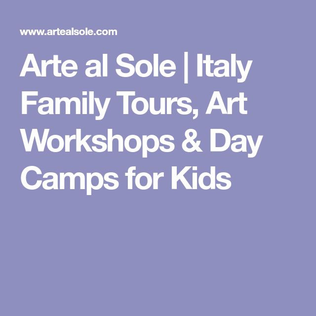 Arte al Sole   Italy Family Tours, Art Workshops & Day Camps for Kids