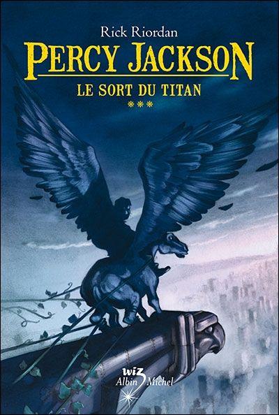 Percy Jackson, t.3 : Le sort du Titan - Rick Riordan