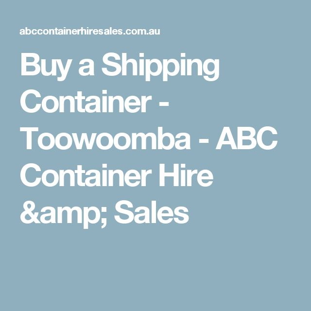 Buy a Shipping Container - Toowoomba - ABC Container Hire & Sales