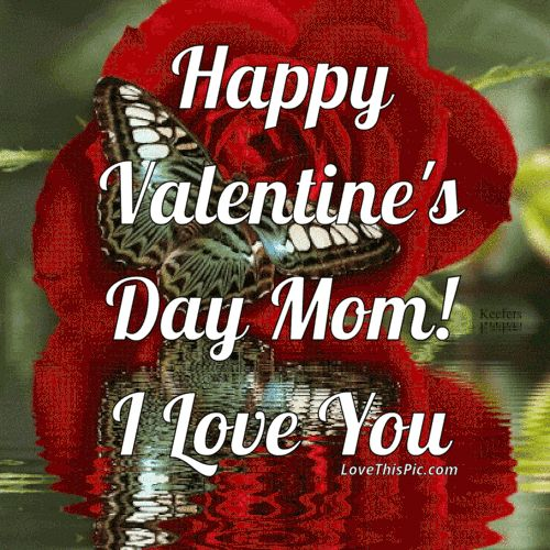 valentine's day mom pictures | Happy Valentines Day Mom I Love You Pictures, Photos, and ...