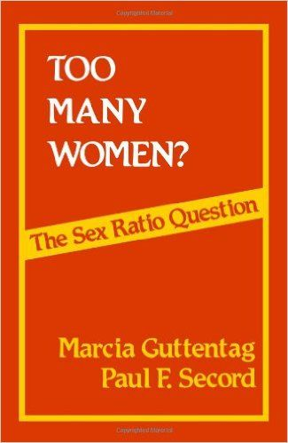 Amazon.com: Too Many Women?: The Sex Ratio Question (9780803919198): Marcia Guttentag, Paul F. Secord: Books