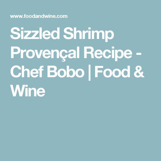 Sizzled Shrimp Provençal Recipe - Chef Bobo | Food & Wine