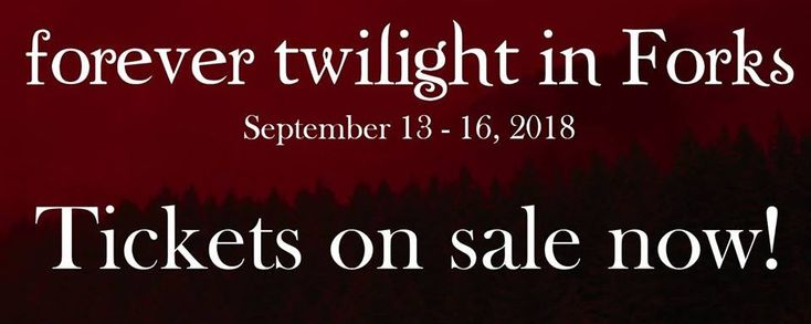 Forever Twilight in Forks, celebrating the tenth anniversary of the publication of Stephenie Meyer's Breaking Dawn, invites you to join us September 13 – 16, 2018. Tickets are now on sale at http://forkswa.com/online-store/  Tickets are $250 until June 30th, and $275 until July 31st.