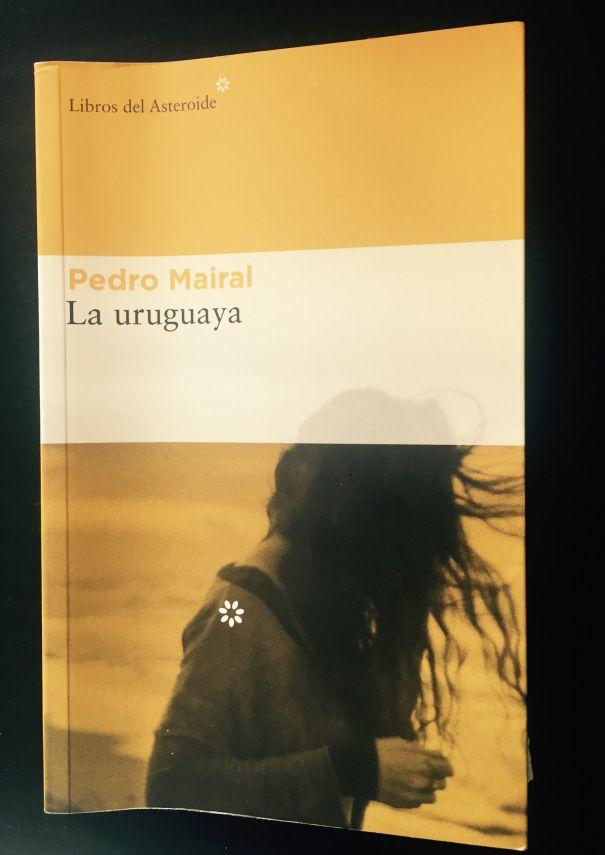 """LA URUGUAYA / Pedro Mairal    Narrada con una brillante voz en primera persona,""""La uruguaya""""es una divertida novela sobre una crisis conyugal que nos habla también de cómo, en algún punto de nuestras vidas, debemos enfrentarnos a las promesas que nos hacemos y que no cumplimos, a las diferencias entre aquello que somos y aquello que nos gustaría ser. Publicada con gran éxito en Argentina en 2016,"""