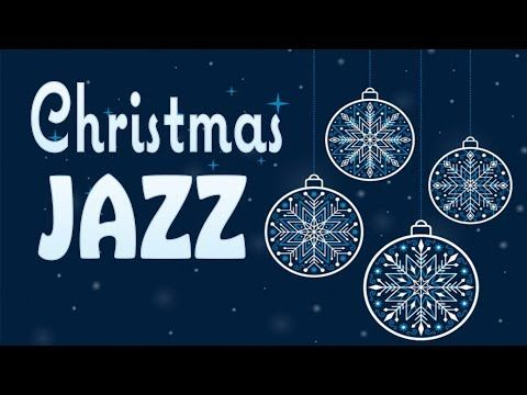 Christmas Music Relaxing Christmas Jazz Smooth Christmas Instrumental Music Youtube Inspirational Music Traditional Song Holiday Music