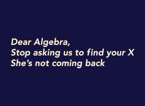 I think of this every day.: Dear Algebra, Giggle, Quotes, T Shirt, Funny Stuff, Humor, Tshirt, Math Jokes