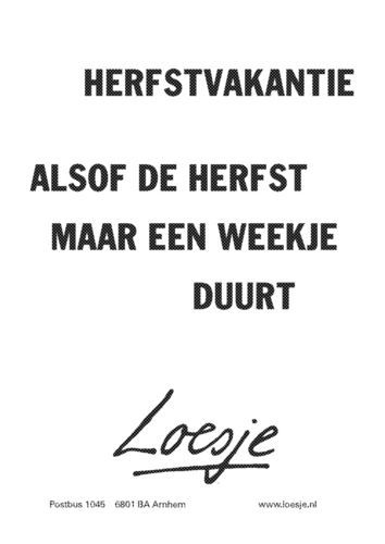 Citaten Herfst Vakantie : Best images about loesje on pinterest words diana