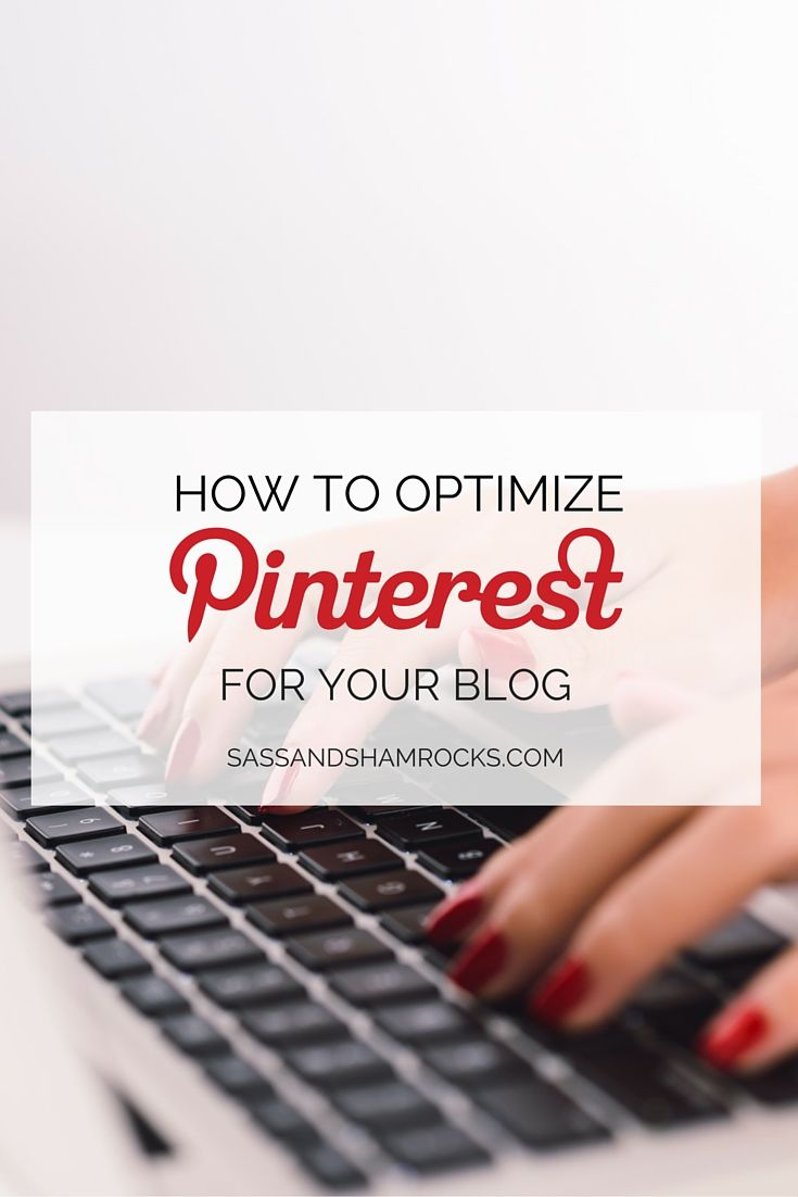 How To Optimize Pinterest For Your Blog