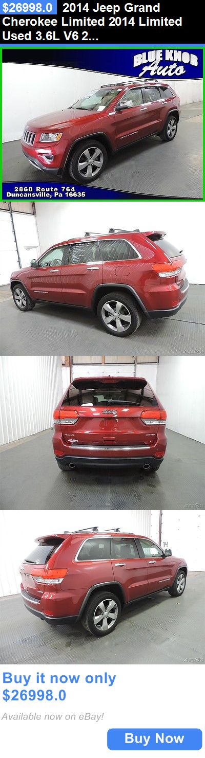 SUVs: 2014 Jeep Grand Cherokee Limited 2014 Limited Used 3.6L V6 24V Automatic 4X4 Suv BUY IT NOW ONLY: $26998.0