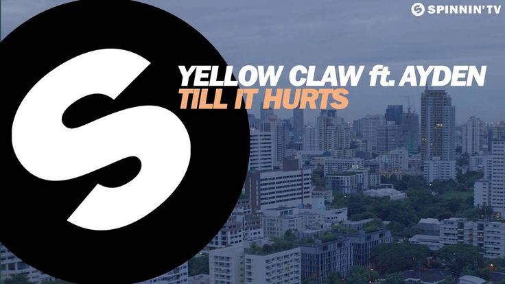 Yellow Claw - Till It Hurts Ft. Ayden [Available November 24 - Pre-Order Now]  #EDM #SpinninRecords