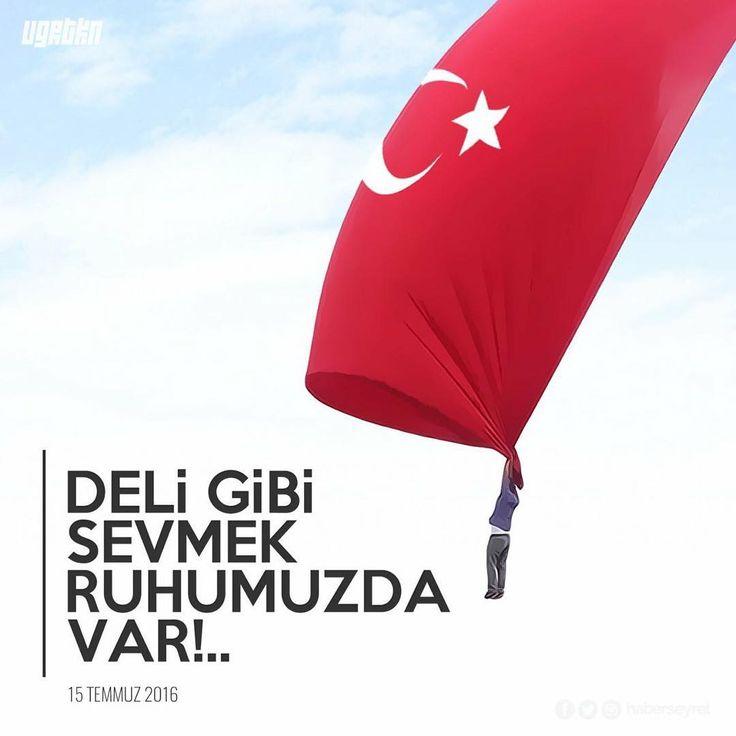 Deli gibi sevmek ruhumuzda var!.. (15 Temmuz 2016) #sözler #anlamlısözler #güzelsözler #manalısözler #özlüsözler #alıntı #alıntılar #alıntıdır #alıntısözler #şiir #türkiye #vatan #bayrak
