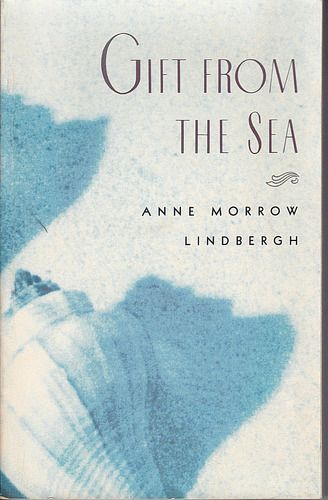 Gift from the Sea: Anne Morrow Lindbergh: great quote for wedding ceremony on page 100