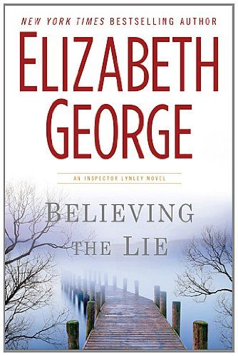 Believing the Lie: Worth Reading, Books Worth, Inspector Lynley, Lynley Mystery, Lynley Series, Thomas Lynley, Lynley Novels, Lie Inspector, Elizabeth George