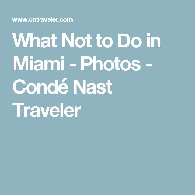 What Not to Do in Miami - Photos - Condé Nast Traveler