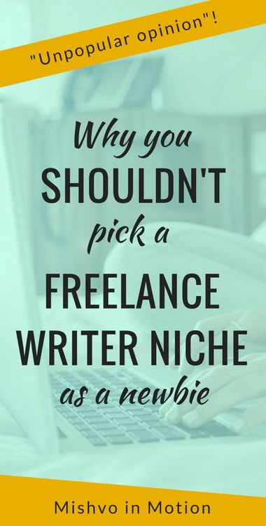 I didn't know what to do about picking a freelance writer niche. I was paralyzed by indecision, until finally I realized why I shouldn't worry about it and just focus on getting jobs.