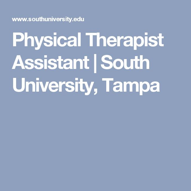 Physical Therapist Assistant   South University, Tampa