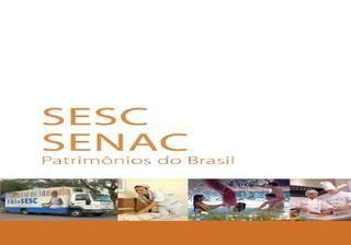 SESC e SENAC - patrimônios do Brasil  Um dos maiores sistemas de desenvolvimento social do mundo, o SESC e SENAC, administrados pela Confederação Nacional do Comércio de Bens, Serviços e Turismo (CNC), contam com mais de mil unidades fixas e móveis espalhadas por todo o território nacional, e têm a missão de oferecer a comerciantes, comerciários, suas famílias e à população em geral acesso a educação profissional, saúde, cultura, esporte e lazer. Em um país de dimensão continental, como o…