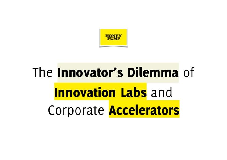 Understanding the Innovator´s Dilemma of Innovation Labs and Corporate Accelerators - Research and scientific analysis   |  German: http://de.slideshare.net/funkmanuel/innovation-labs-und-corporate-accelerators-im-innovationsdilemma