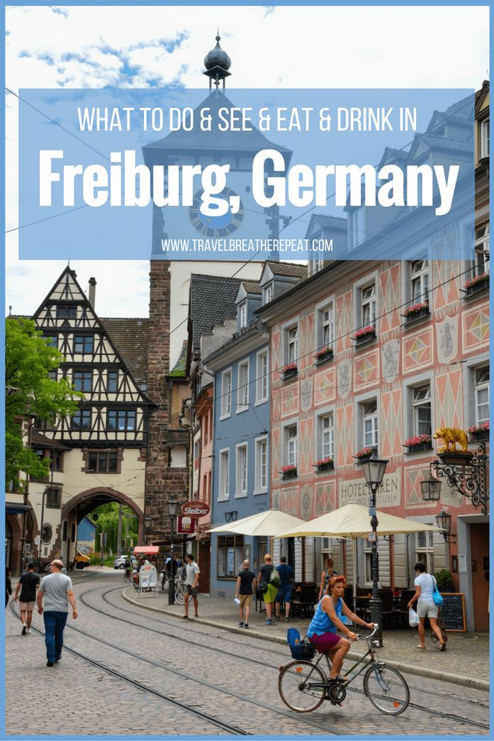 What to do and see and eat and drink in Freiburg, Germany