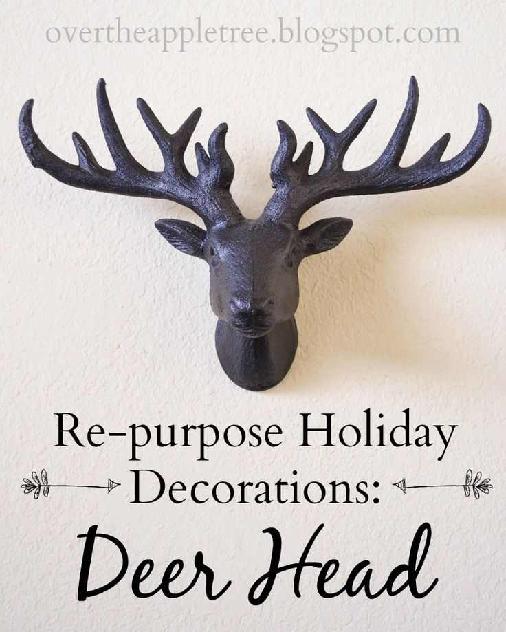 Re Purpose Holiday Decorations Into Everyday Home Decor! Faux TaxidermyDeer  HeadsApple ...